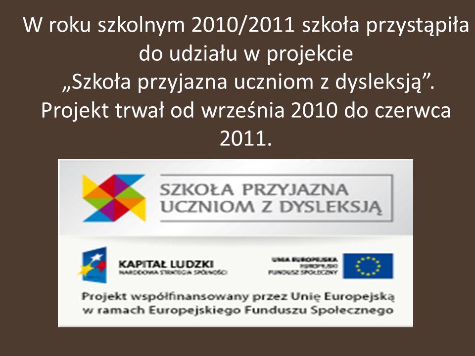 W roku szkolnym 2010/2011 szkoła przystąpiła do udziału w projekcie Szkoła przyjazna uczniom z dysleksją. Projekt trwał od września 2010 do czerwca 20
