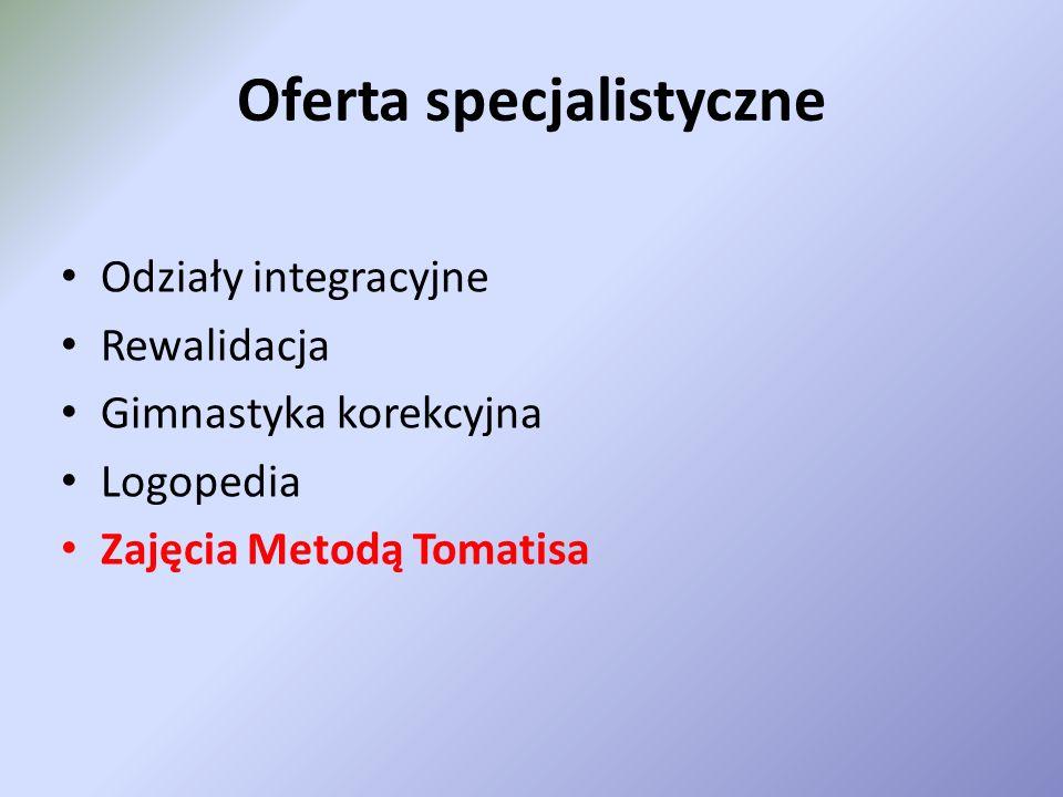 Odziały integracyjne Rewalidacja Gimnastyka korekcyjna Logopedia Zajęcia Metodą Tomatisa Oferta specjalistyczne