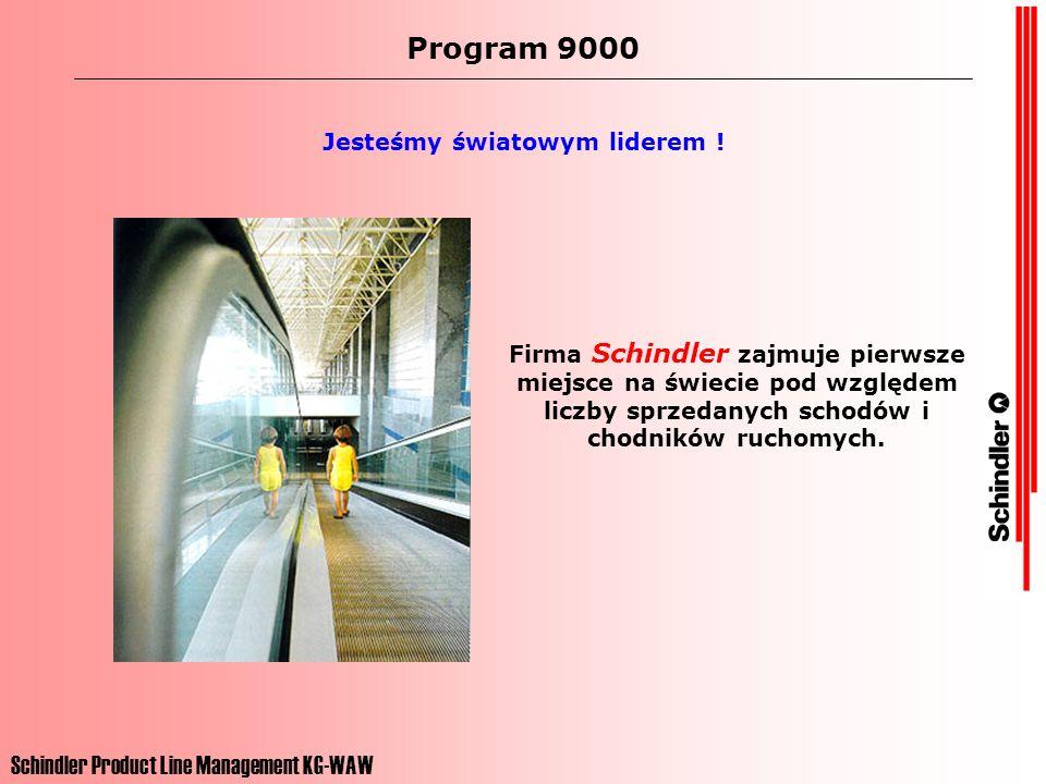 Program 9000 Firma Schindler zajmuje pierwsze miejsce na świecie pod względem liczby sprzedanych schodów i chodników ruchomych. Jesteśmy światowym lid