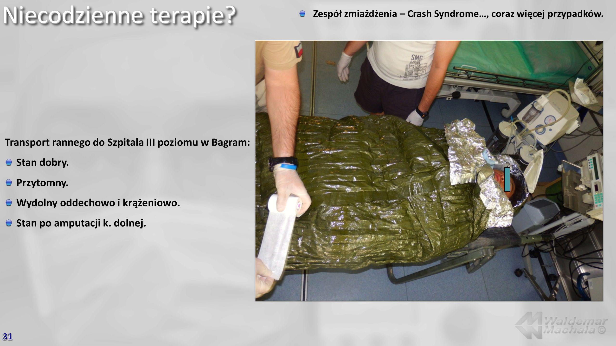 Niecodzienne terapie? Zespół zmiażdżenia – Crash Syndrome…, coraz więcej przypadków. Transport rannego do Szpitala III poziomu w Bagram: Stan dobry. P