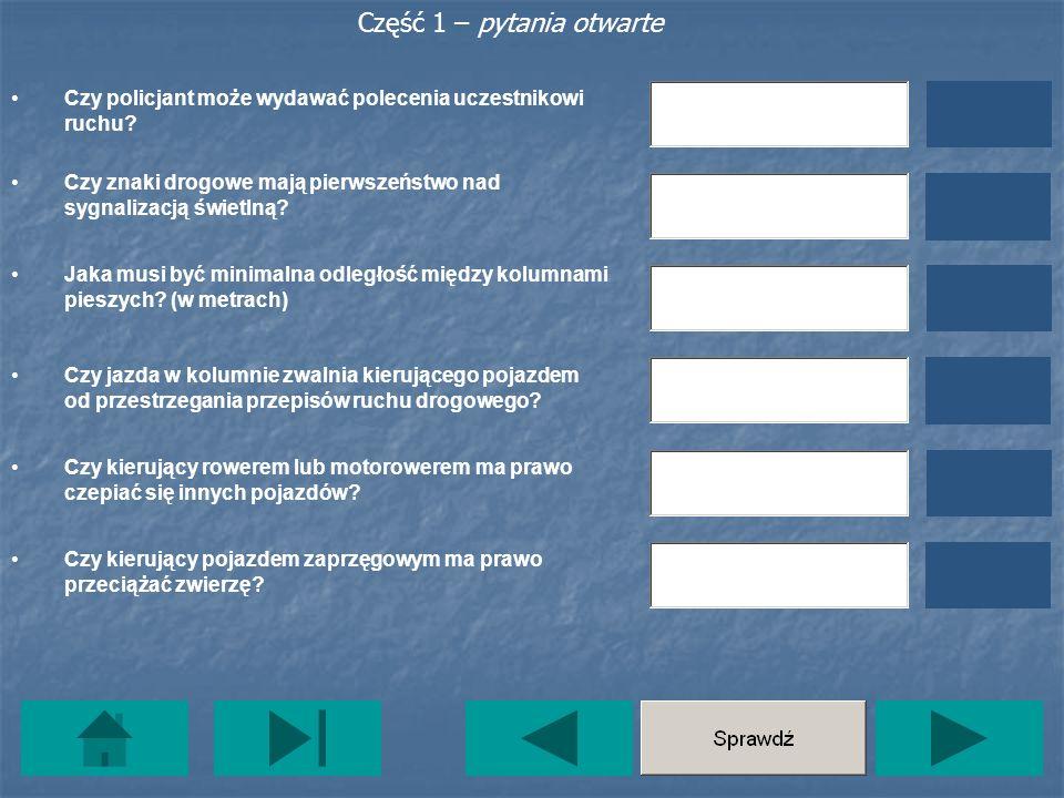 Część 2 – test jednokrotnego wyboru Nie można zawracać: WYNIK: