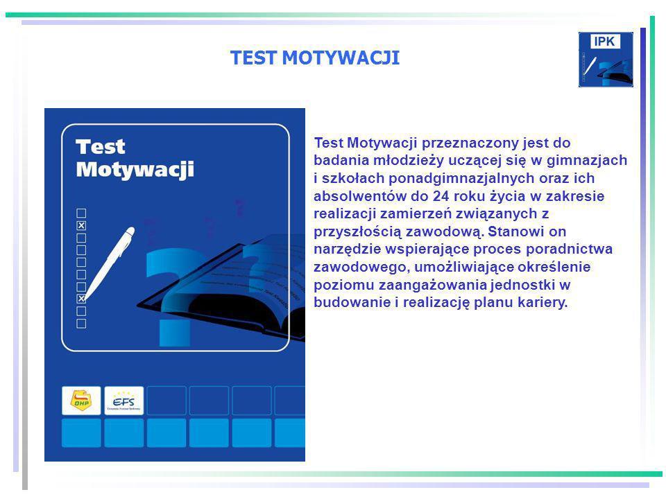 TEST MOTYWACJI Test Motywacji przeznaczony jest do badania młodzieży uczącej się w gimnazjach i szkołach ponadgimnazjalnych oraz ich absolwentów do 24