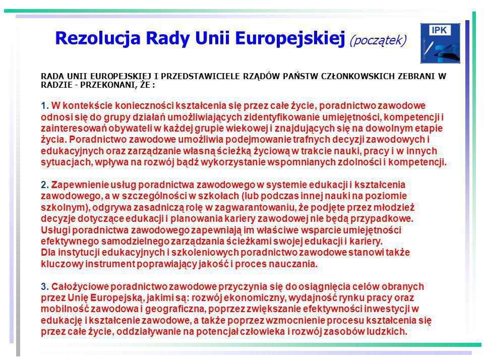 Rezolucja Rady Unii Europejskiej (początek) RADA UNII EUROPEJSKIEJ I PRZEDSTAWICIELE RZĄDÓW PAŃSTW CZŁONKOWSKICH ZEBRANI W RADZIE - PRZEKONANI, ŻE : 1