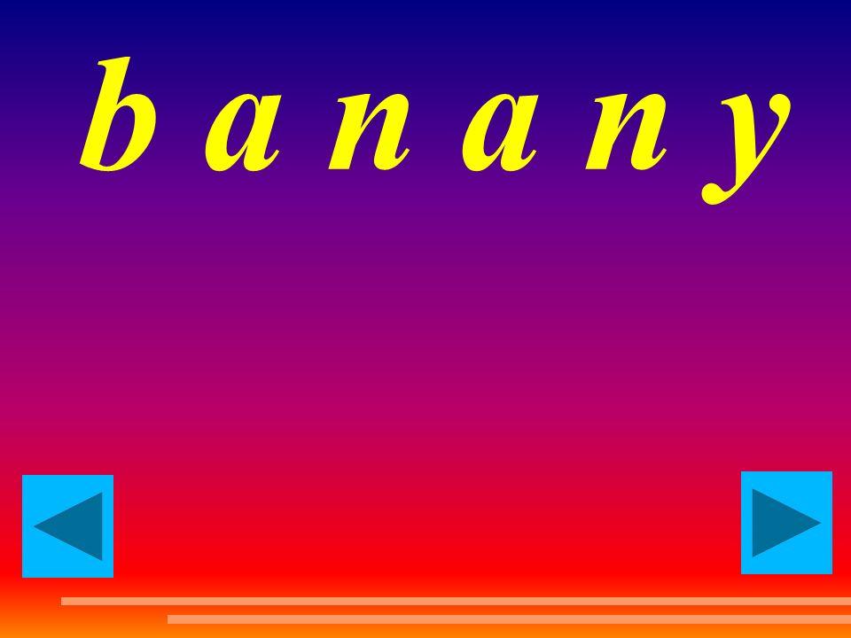 b a n a n y bananas