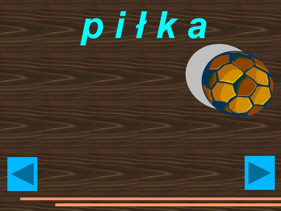 p i ł k a ball