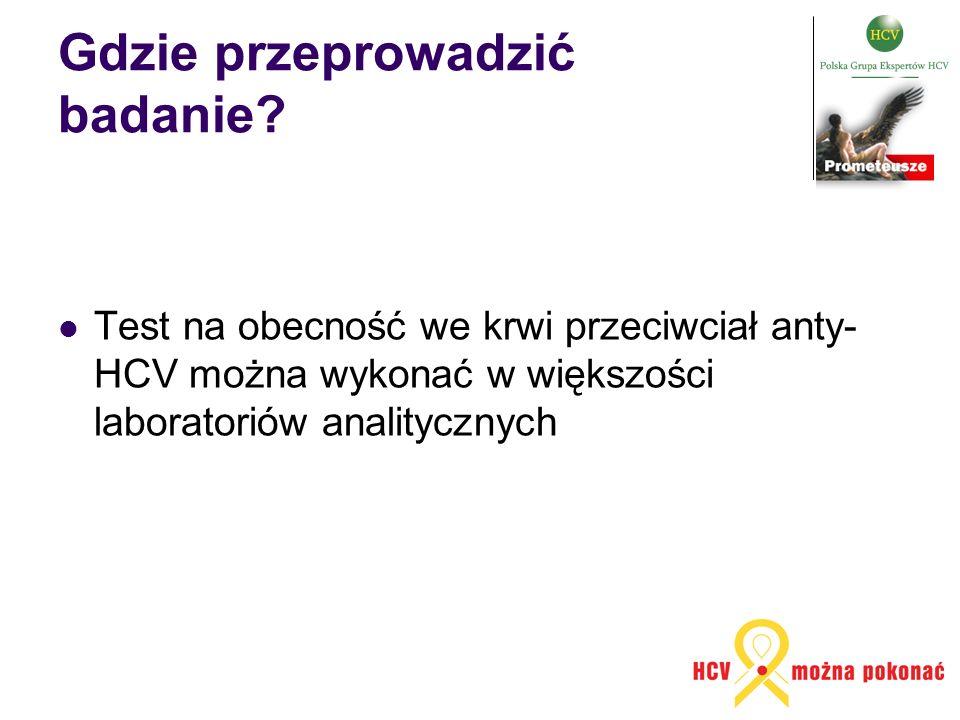 Gdzie przeprowadzić badanie? Test na obecność we krwi przeciwciał anty- HCV można wykonać w większości laboratoriów analitycznych