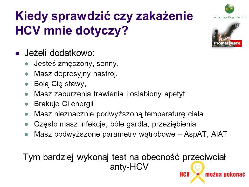 Kiedy sprawdzić czy zakażenie HCV mnie dotyczy? Jeżeli dodatkowo: Jesteś zmęczony, senny, Masz depresyjny nastrój, Bolą Cię stawy, Masz zaburzenia tra