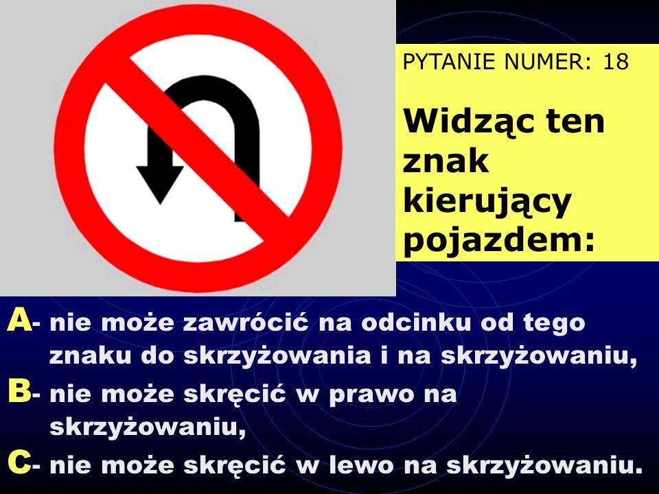 A - zakaz wjazdu za sygnalizator, chyba że w chwili zapalenia się tego sygnału pojazd znajduje się tak blisko sygnalizatora, że nie może być zatrzyman