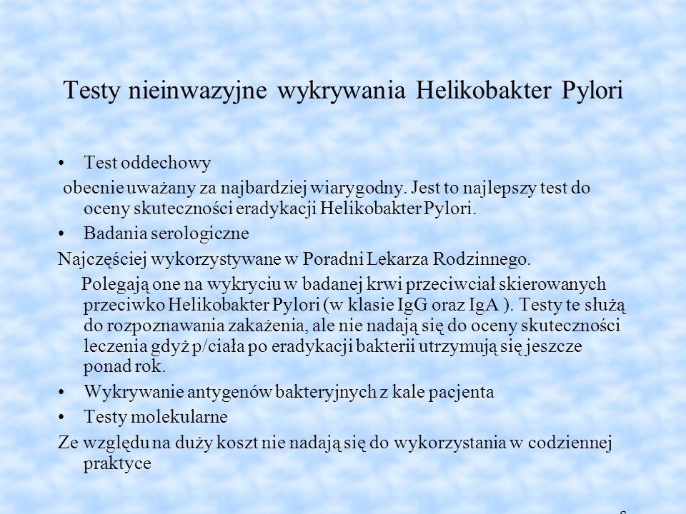 Testy nieinwazyjne wykrywania Helikobakter Pylori Test oddechowy obecnie uważany za najbardziej wiarygodny. Jest to najlepszy test do oceny skutecznoś