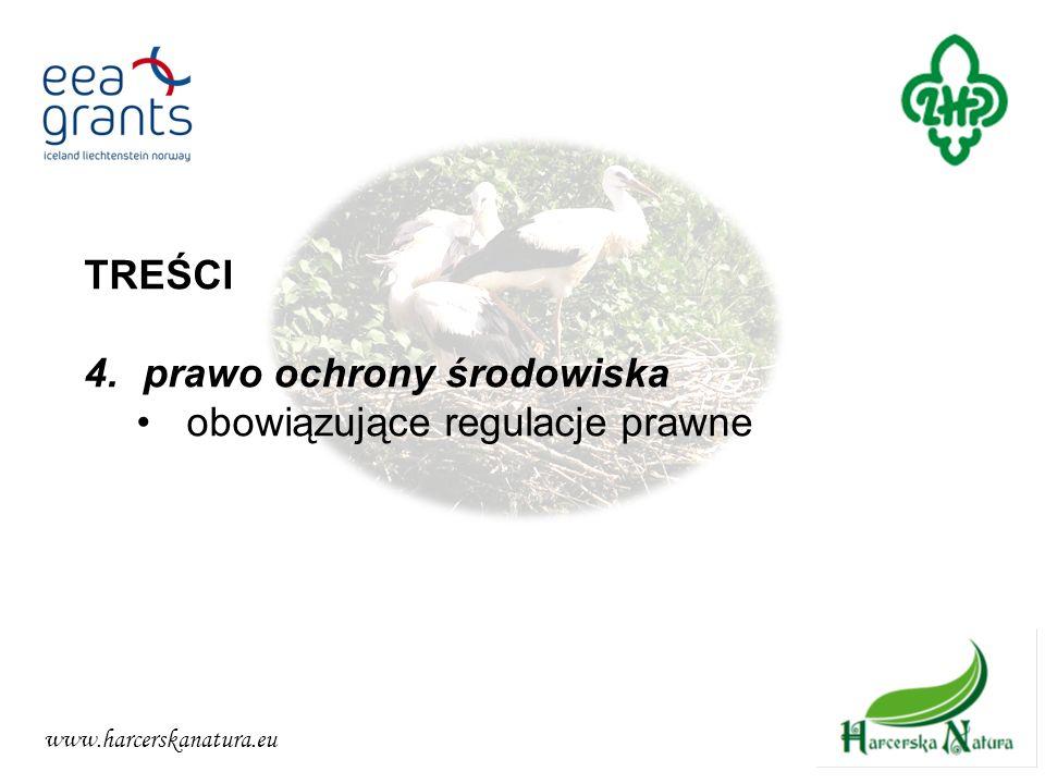 www.harcerskanatura.eu TREŚCI 4.prawo ochrony środowiska obowiązujące regulacje prawne