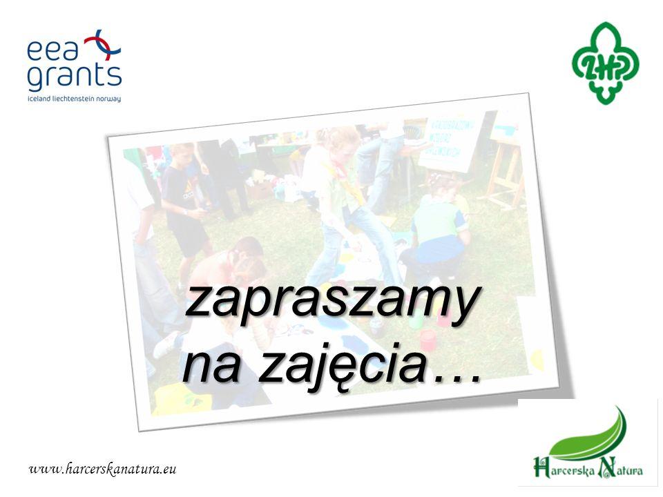 www.harcerskanatura.eu zapraszamy na zajęcia…