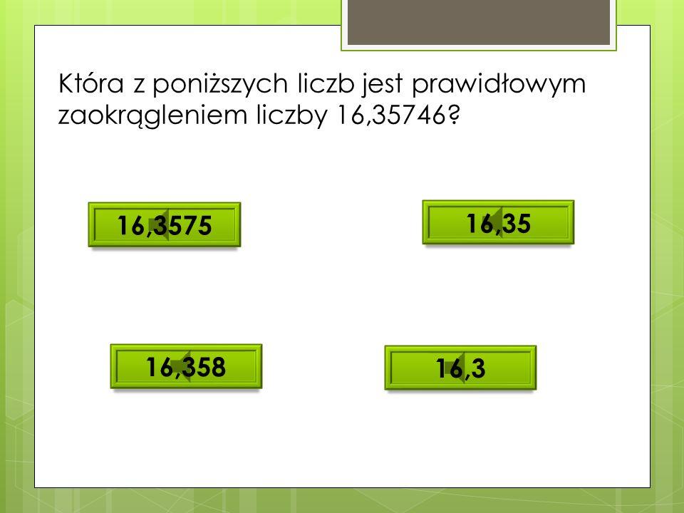 W, którym ze zbiorów jest najwięcej liczb? A.Liczby całkowite większe od -6 i mniejsze od 6. B.Liczby naturalne mniejsze od 12. C.Liczby wymierne więk