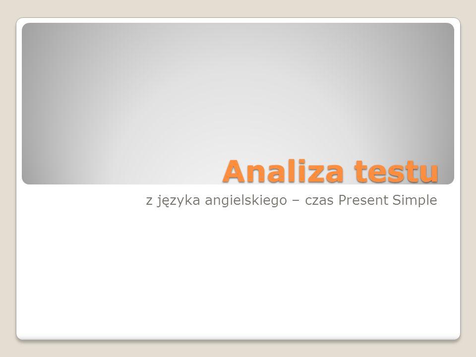 Analiza testu z języka angielskiego – czas Present Simple