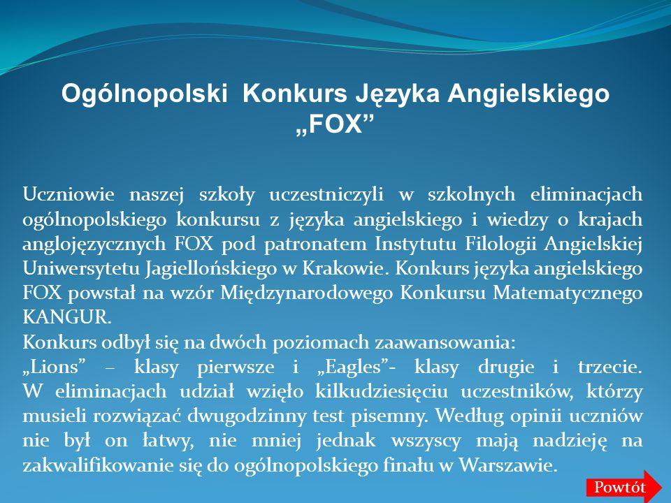 Uczniowie naszej szkoły uczestniczyli w szkolnych eliminacjach ogólnopolskiego konkursu z języka angielskiego i wiedzy o krajach anglojęzycznych FOX p