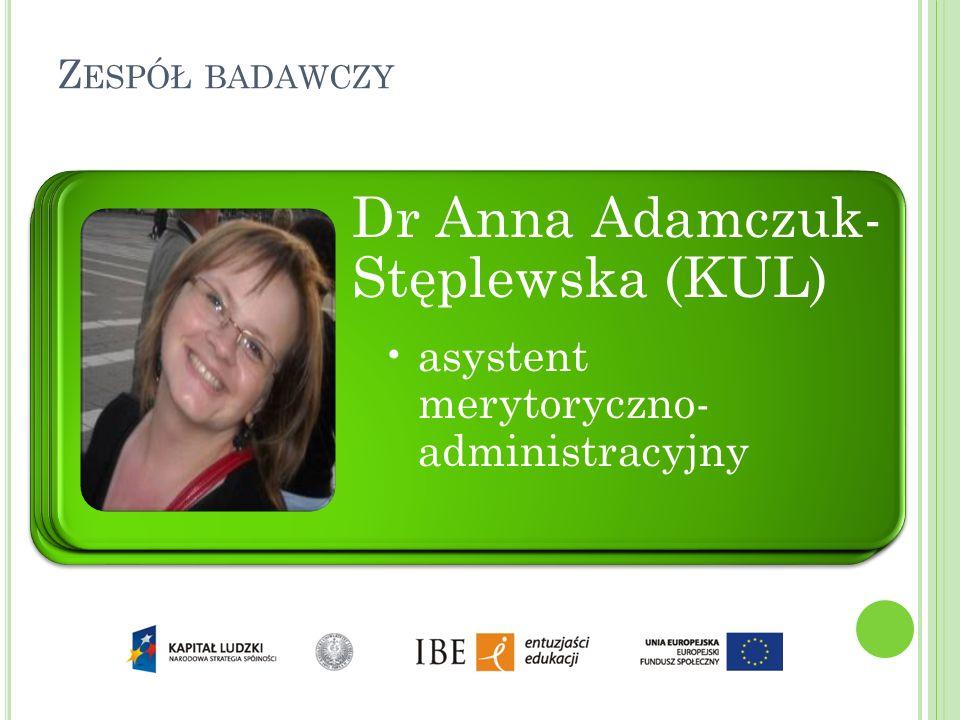 Z ESPÓŁ BADAWCZY dr hab. Anna Janus Sitarz (UJ) kierownik projektu badawczego prof. dr hab. Sławomir Jacek Żurek (KUL) zastępca kierownika projektu ba