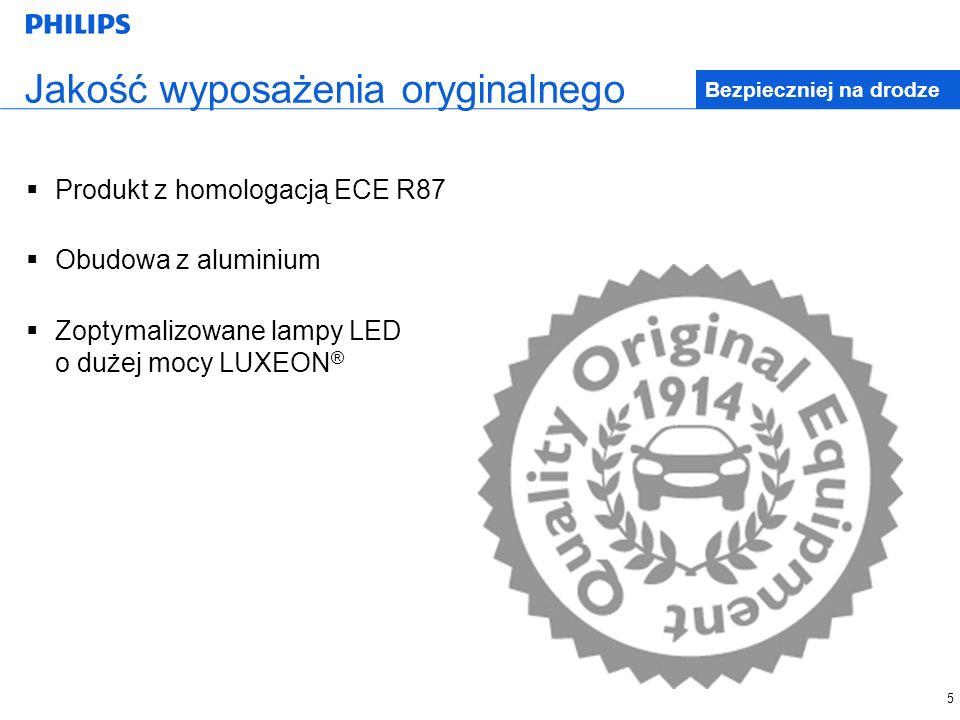 Bezpieczniej na drodze Jakość wyposażenia oryginalnego Produkt z homologacją ECE R87 Obudowa z aluminium Zoptymalizowane lampy LED o dużej mocy LUXEON ® 5