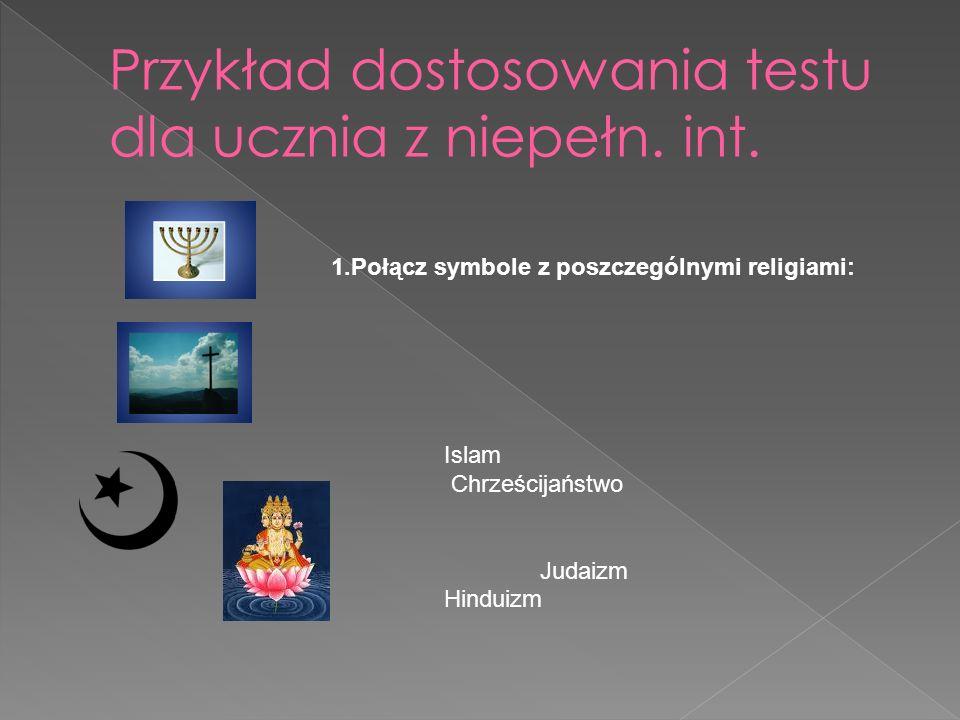 1.Połącz symbole z poszczególnymi religiami: Islam Chrześcijaństwo Judaizm Hinduizm