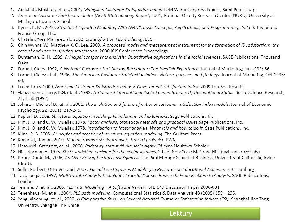 1.Abdullah, Mokhtar, et. al., 2001, Malaysian Customer Satisfaction Index. TQM World Congress Papers, Saint Petersburg. 2.American Customer Satisfacti