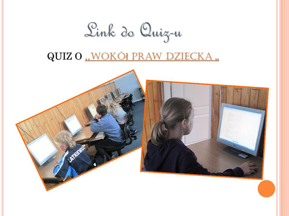 Link do Quiz-u QUIZ O,, wokó ł Praw Dziecka QUIZ O,, wokó ł Praw Dziecka,, wokó ł Praw Dziecka,, wokó ł Praw Dziecka