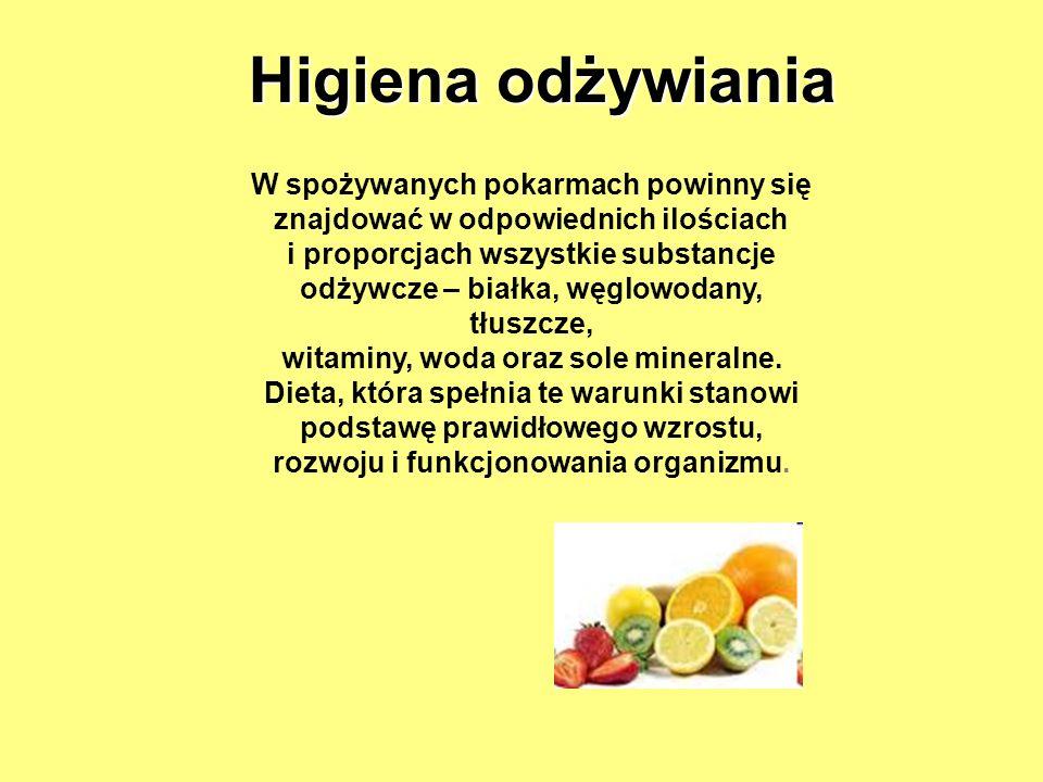 Higiena odżywiania W spożywanych pokarmach powinny się znajdować w odpowiednich ilościach i proporcjach wszystkie substancje odżywcze – białka, węglow