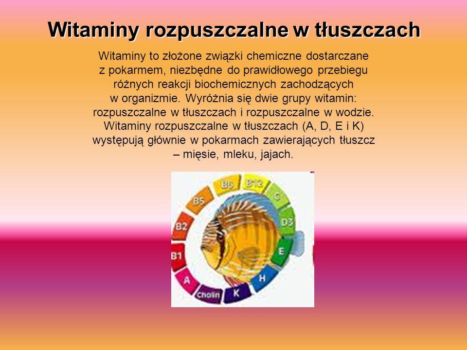 Witaminy rozpuszczalne w tłuszczach Witaminy to złożone związki chemiczne dostarczane z pokarmem, niezbędne do prawidłowego przebiegu różnych reakcji