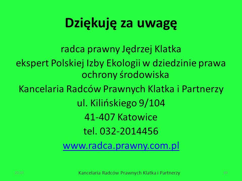 Dziękuję za uwagę radca prawny Jędrzej Klatka ekspert Polskiej Izby Ekologii w dziedzinie prawa ochrony środowiska Kancelaria Radców Prawnych Klatka i Partnerzy ul.