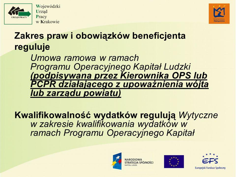 Zakres praw i obowiązków beneficjenta reguluje Umowa ramowa w ramach Programu Operacyjnego Kapitał Ludzki (podpisywana przez Kierownika OPS lub PCPR d