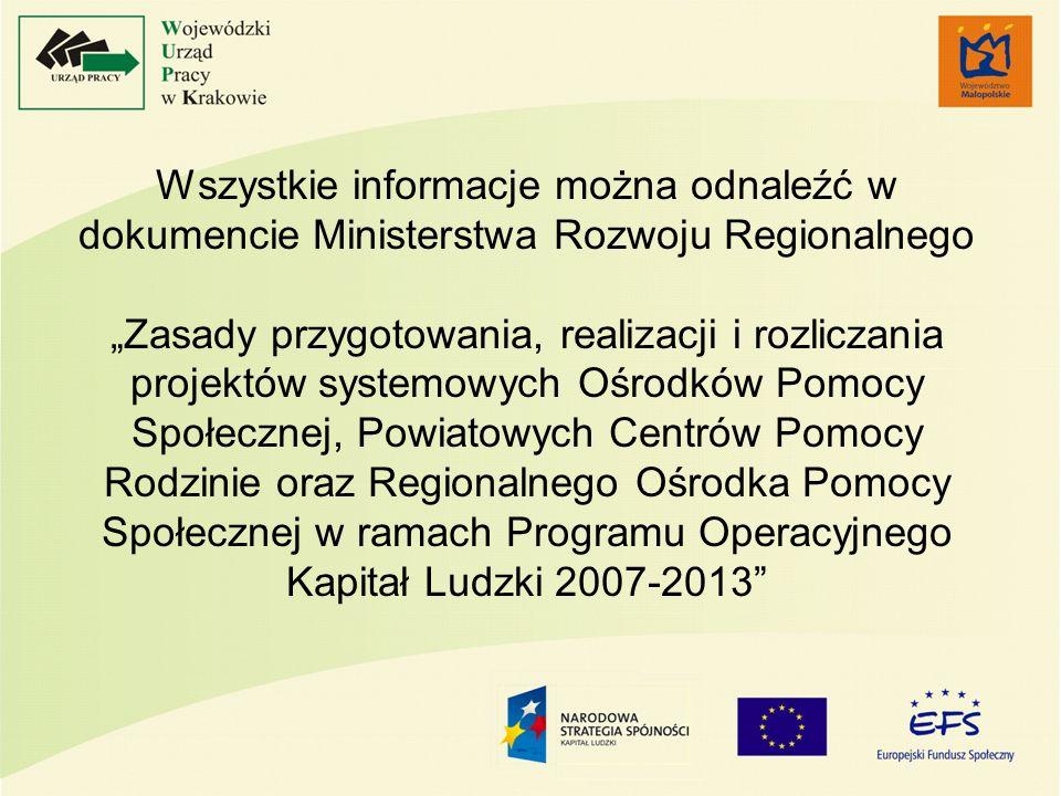 Wszystkie informacje można odnaleźć w dokumencie Ministerstwa Rozwoju Regionalnego Zasady przygotowania, realizacji i rozliczania projektów systemowyc
