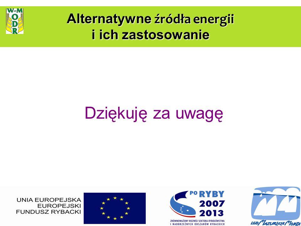 Dziękuję za uwagę Alternatywne źródła energii i ich zastosowanie