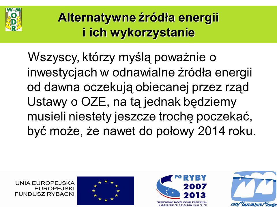 Wszyscy, którzy myślą poważnie o inwestycjach w odnawialne źródła energii od dawna oczekują obiecanej przez rząd Ustawy o OZE, na tą jednak będziemy m