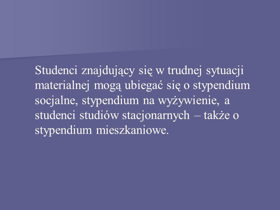 Studenci znajdujący się w trudnej sytuacji materialnej mogą ubiegać się o stypendium socjalne, stypendium na wyżywienie, a studenci studiów stacjonarn