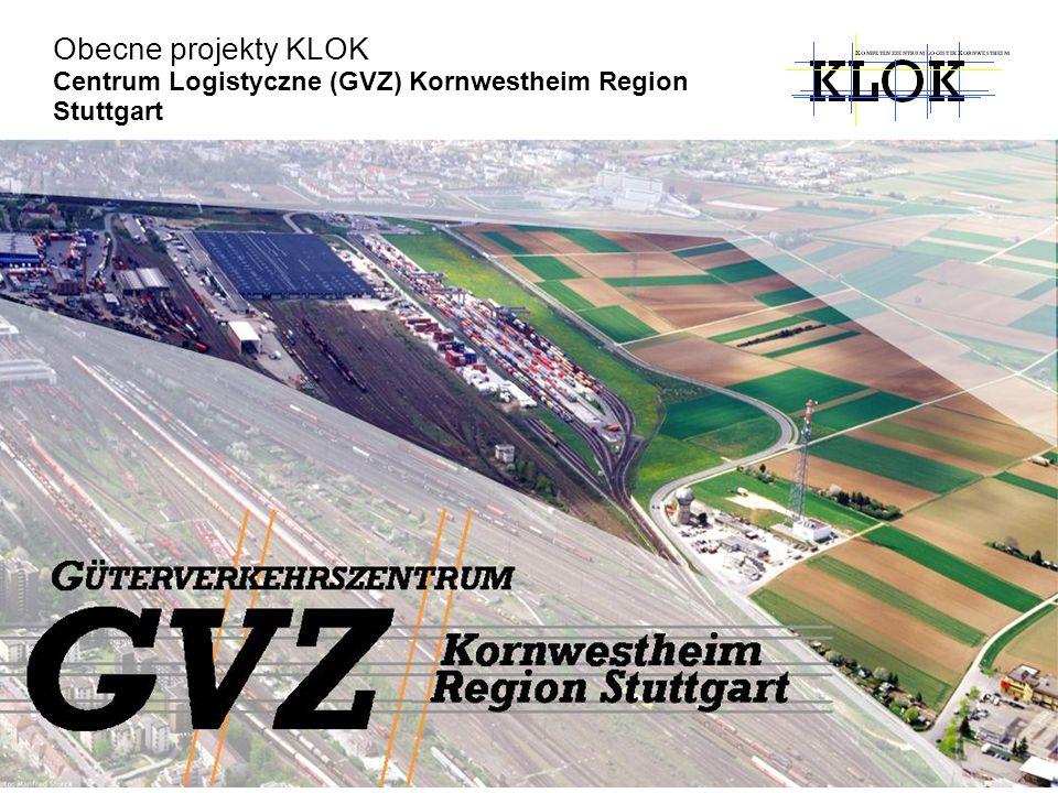 Obecne projekty KLOK Centrum Logistyczne (GVZ) Kornwestheim Region Stuttgart GVZ Kornwestheim Region Stuttgart Basics Training Working Places Transpor