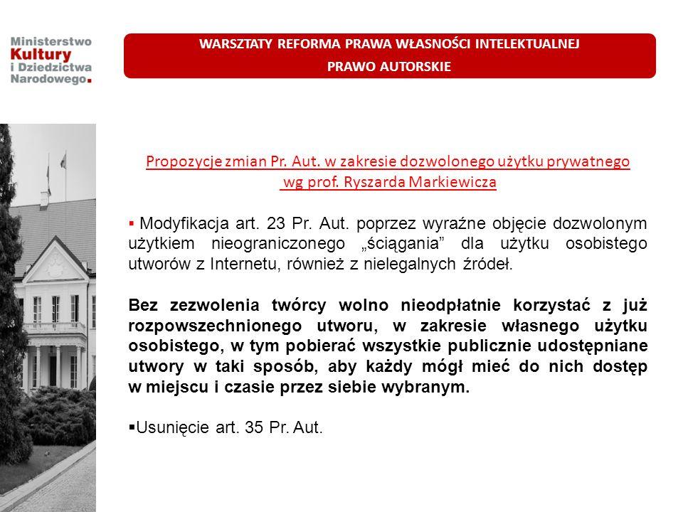 Propozycje zmian Pr. Aut. w zakresie dozwolonego użytku prywatnego wg prof. Ryszarda Markiewicza Modyfikacja art. 23 Pr. Aut. poprzez wyraźne objęcie