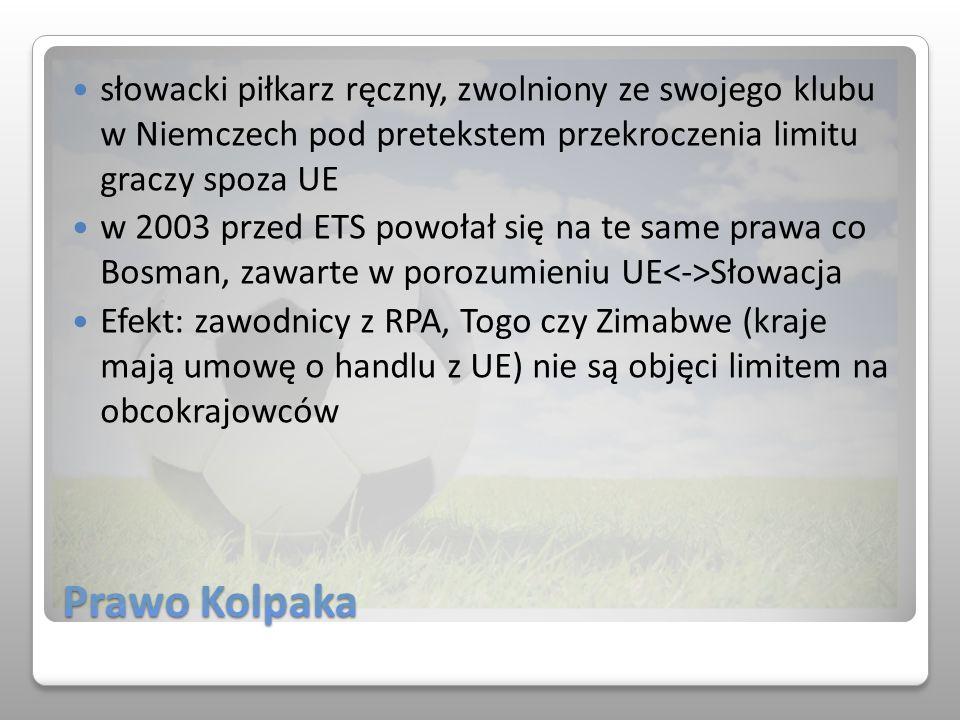 Prawo Kolpaka słowacki piłkarz ręczny, zwolniony ze swojego klubu w Niemczech pod pretekstem przekroczenia limitu graczy spoza UE w 2003 przed ETS pow