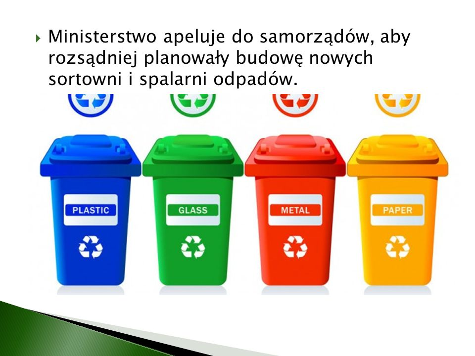 Ministerstwo apeluje do samorządów, aby rozsądniej planowały budowę nowych sortowni i spalarni odpadów.