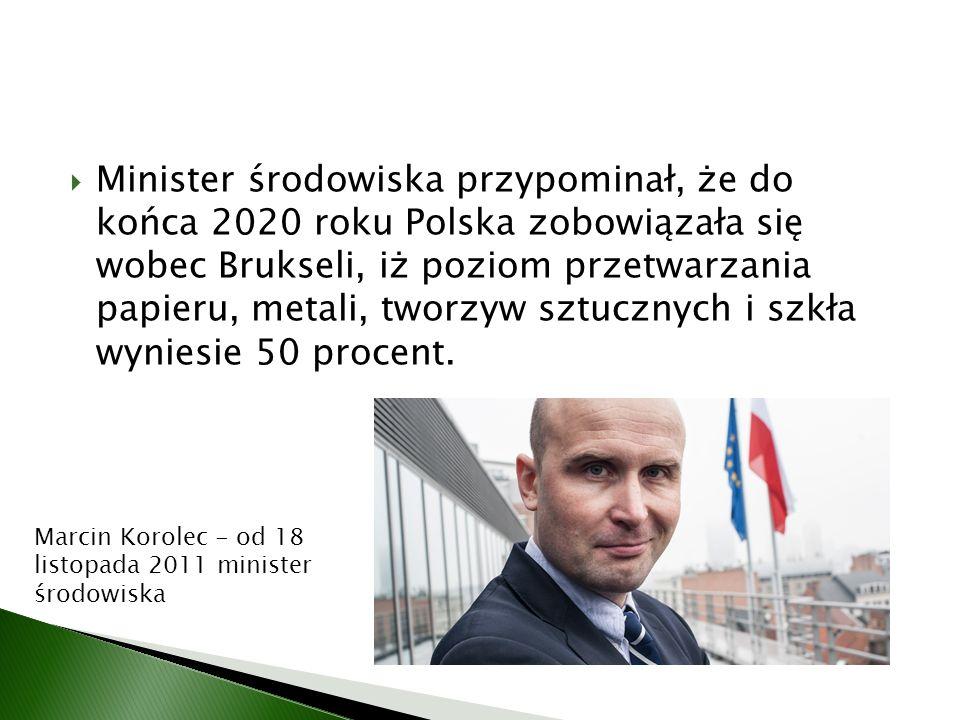 Minister środowiska przypominał, że do końca 2020 roku Polska zobowiązała się wobec Brukseli, iż poziom przetwarzania papieru, metali, tworzyw sztucznych i szkła wyniesie 50 procent.