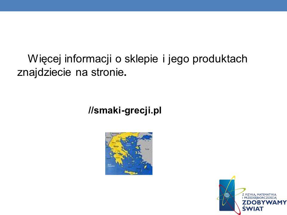 Więcej informacji o sklepie i jego produktach znajdziecie na stronie. //smaki-grecji.pl
