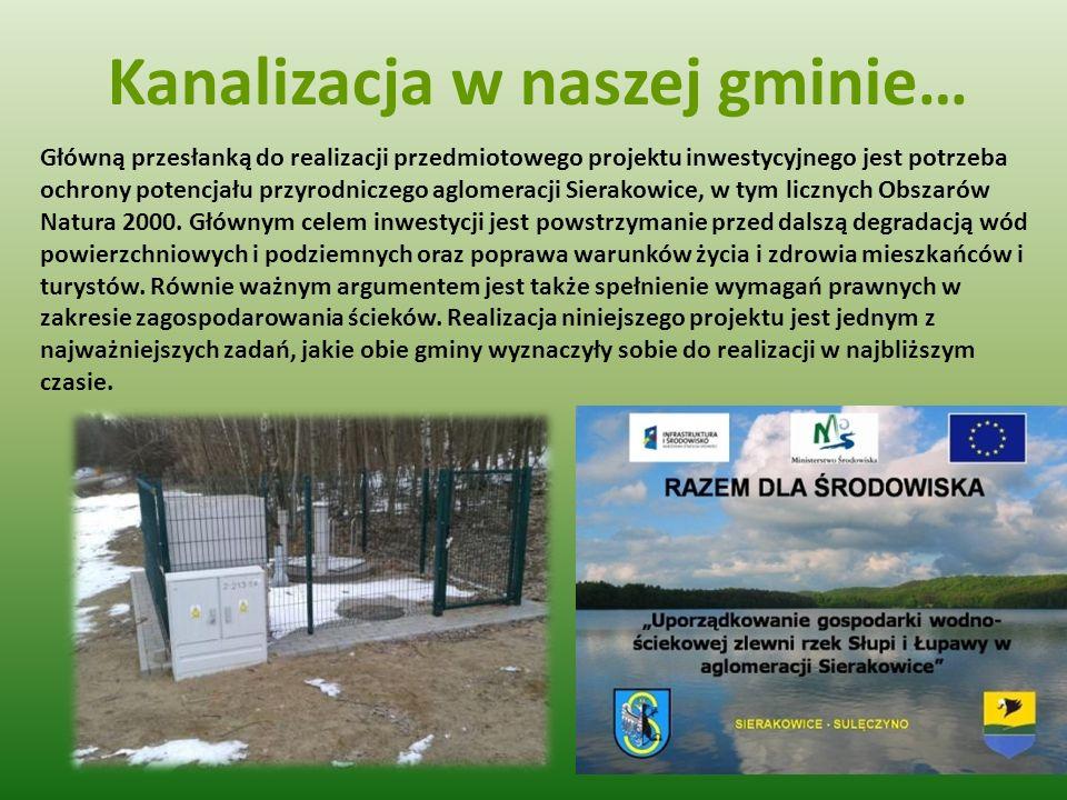 Kanalizacja w naszej gminie… Główną przesłanką do realizacji przedmiotowego projektu inwestycyjnego jest potrzeba ochrony potencjału przyrodniczego ag