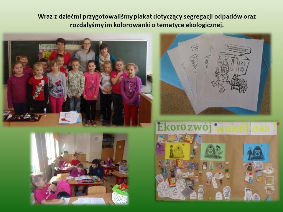 Wraz z dziećmi przygotowaliśmy plakat dotyczący segregacji odpadów oraz rozdałyśmy im kolorowanki o tematyce ekologicznej.