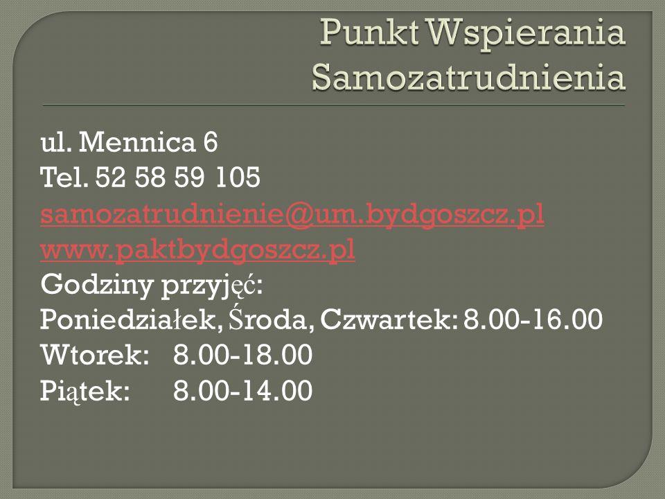 ul. Mennica 6 Tel. 52 58 59 105 samozatrudnienie@um.bydgoszcz.pl www.paktbydgoszcz.pl Godziny przyj ęć : Poniedzia ł ek, Ś roda, Czwartek: 8.00-16.00
