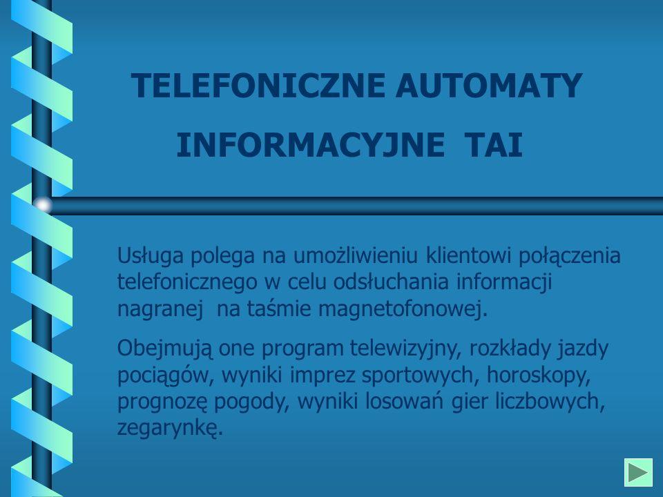 Usługa polega na umożliwieniu klientowi połączenia telefonicznego w celu odsłuchania informacji nagranej na taśmie magnetofonowej.