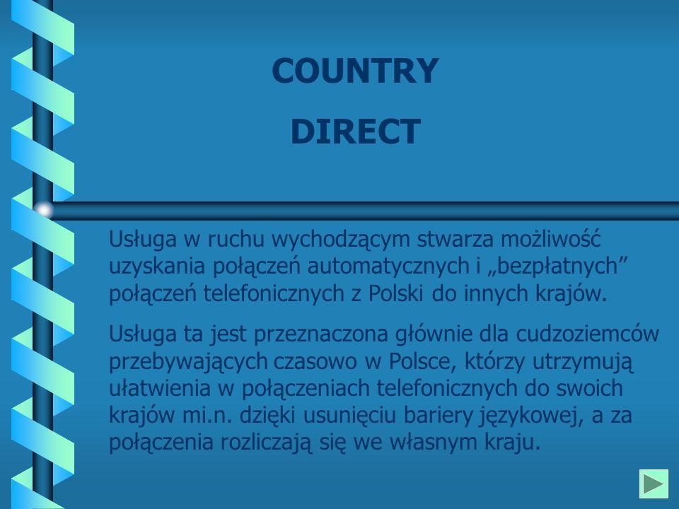 Usługa w ruchu wychodzącym stwarza możliwość uzyskania połączeń automatycznych i bezpłatnych połączeń telefonicznych z Polski do innych krajów.