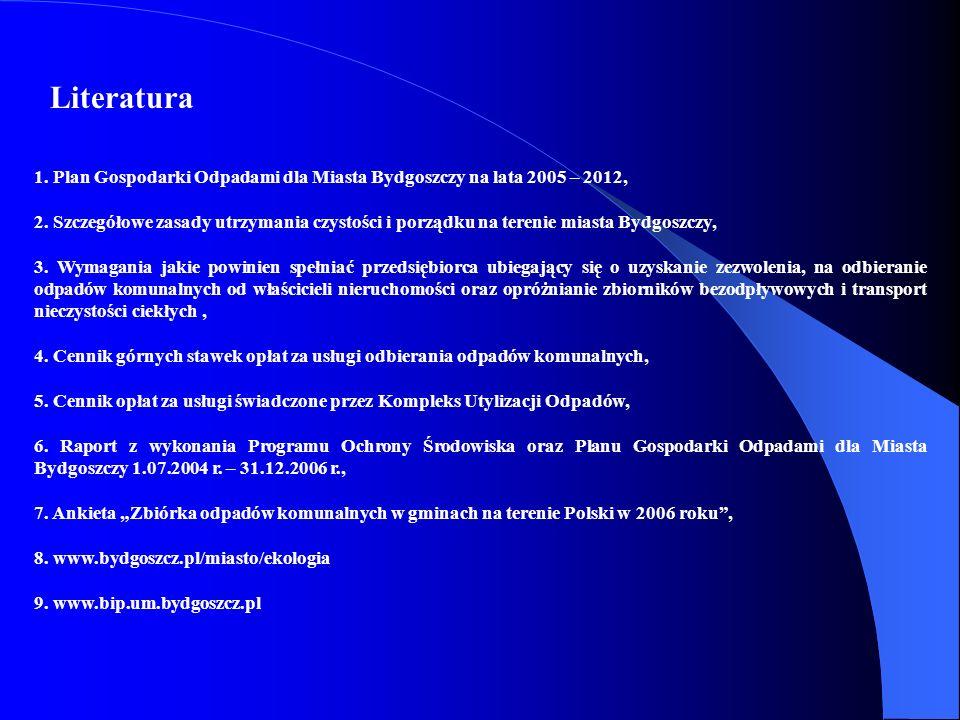 1. Plan Gospodarki Odpadami dla Miasta Bydgoszczy na lata 2005 – 2012, 2. Szczegółowe zasady utrzymania czystości i porządku na terenie miasta Bydgosz