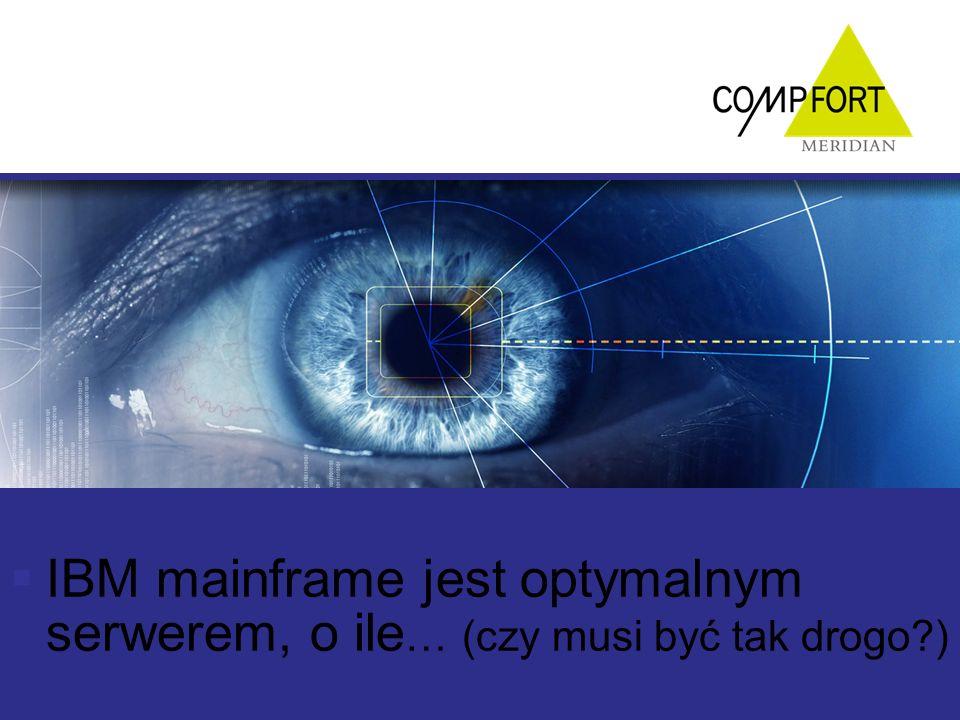IBM mainframe jest optymalnym serwerem, o ile … (czy musi być tak drogo )