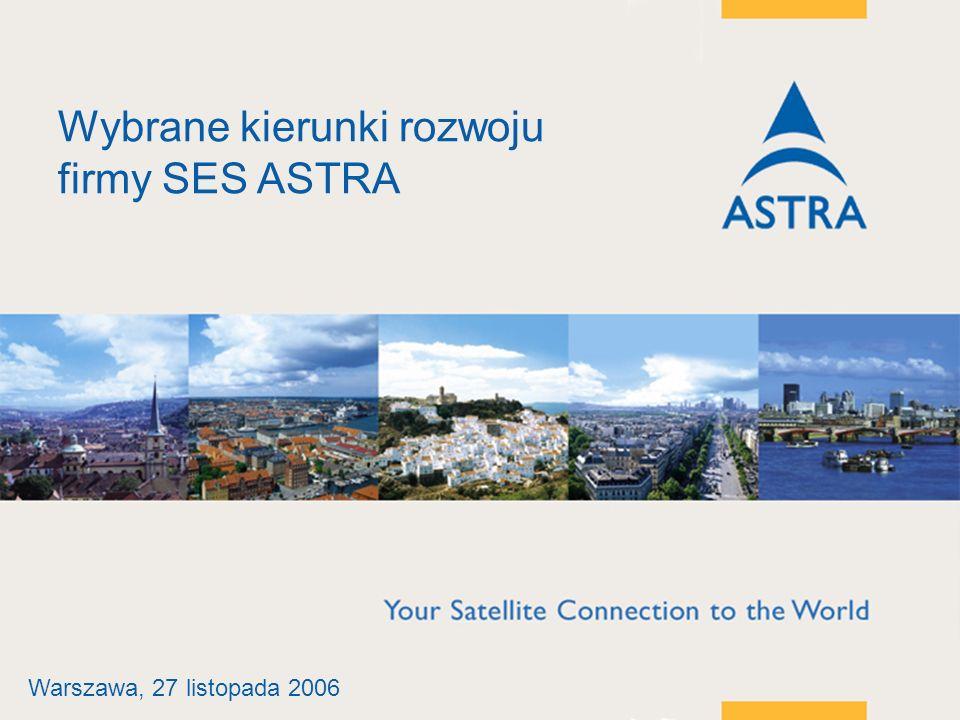 5 March, 2014 / Slide 1 Wybrane kierunki rozwoju firmy SES ASTRA Warszawa, 27 listopada 2006