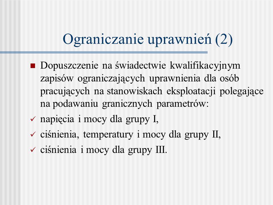 Ograniczanie uprawnień (2) Dopuszczenie na świadectwie kwalifikacyjnym zapisów ograniczających uprawnienia dla osób pracujących na stanowiskach eksplo