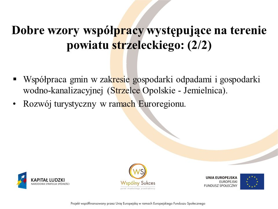 Dobre wzory współpracy występujące na terenie powiatu strzeleckiego: (2/2) Współpraca gmin w zakresie gospodarki odpadami i gospodarki wodno-kanalizac