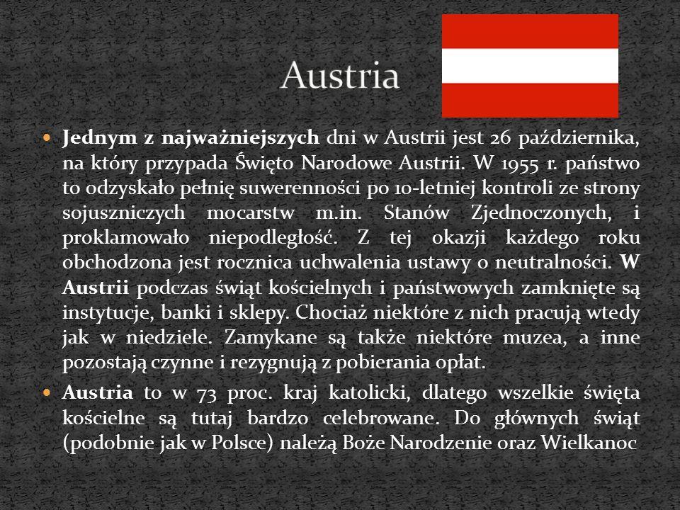 Jednym z najważniejszych dni w Austrii jest 26 października, na który przypada Święto Narodowe Austrii. W 1955 r. państwo to odzyskało pełnię suwerenn