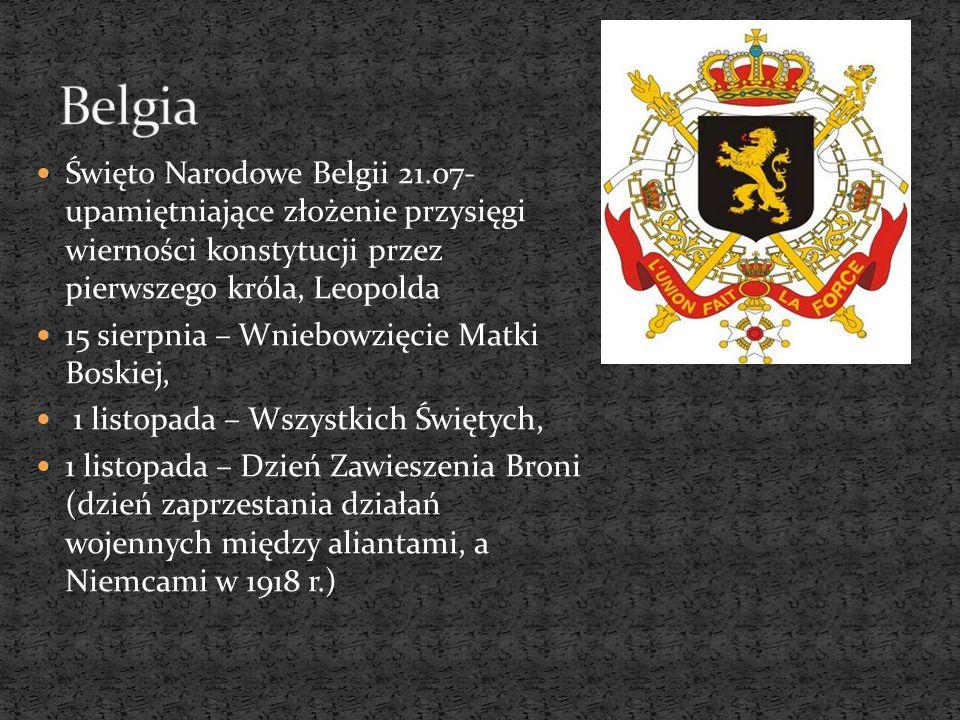 Święto Narodowe Belgii 21.07- upamiętniające złożenie przysięgi wierności konstytucji przez pierwszego króla, Leopolda 15 sierpnia – Wniebowzięcie Mat