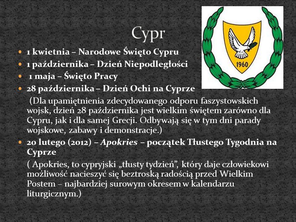 1 kwietnia – Narodowe Święto Cypru 1 października – Dzień Niepodległości 1 maja – Święto Pracy 28 października – Dzień Ochi na Cyprze (Dla upamiętnien